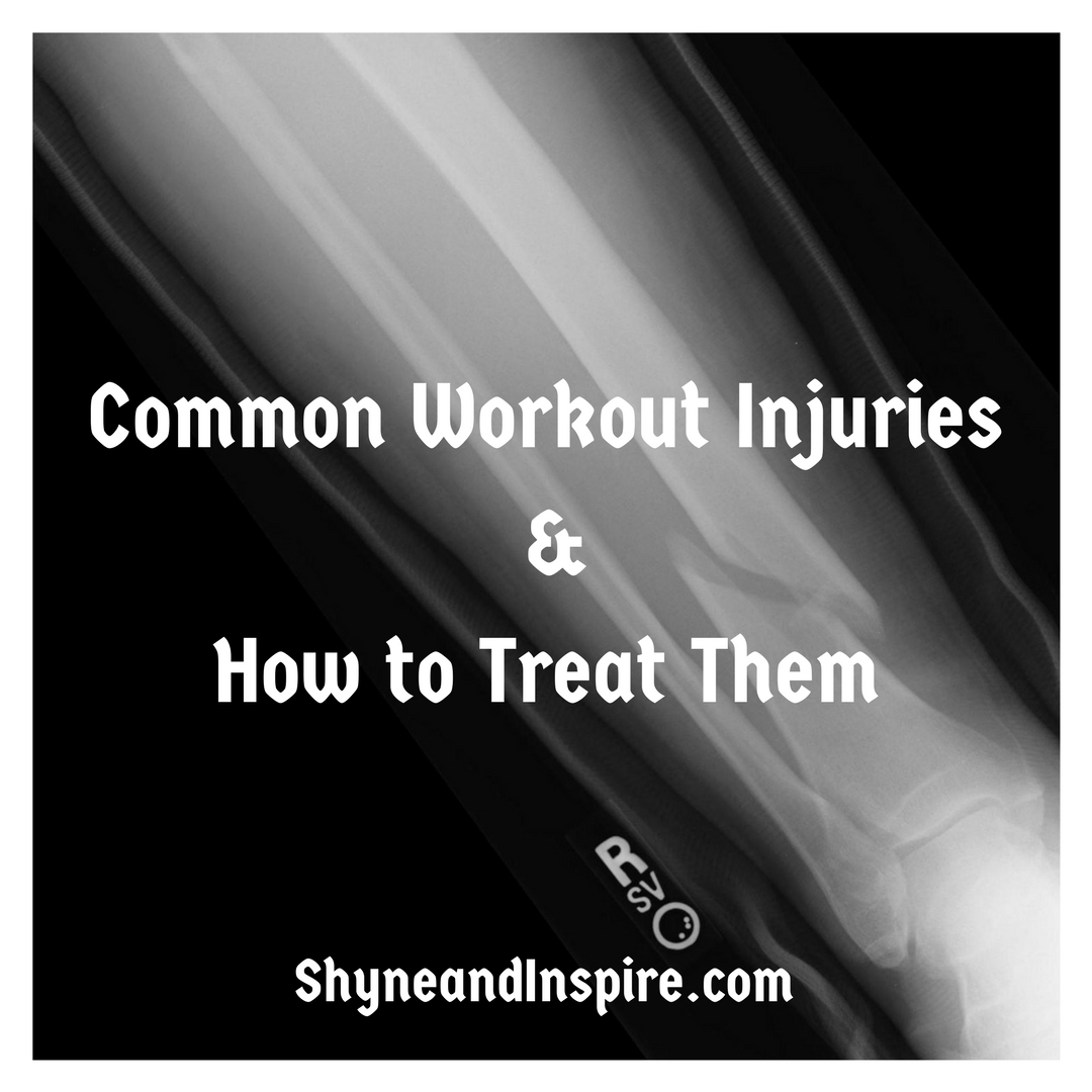Common Workout Injuries and How to Treat Them @ ShyneandInspire.com