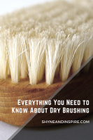 Everything You Need to Know About Dry Brushing for Pinterest via ShyneandInspire.com