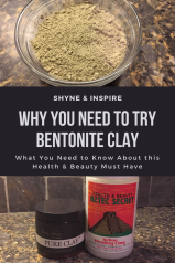 Why You Need to Try Bentonite Clay Pinterest